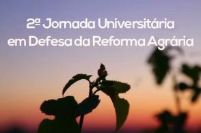 2ª Jornada Universitária em Defesa da Reforma Agrária