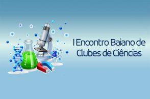 1º Encontro Baiano de Clubes de Ciências