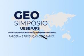 GeoSimpósio Uesb/UFS – Parceria e produção geográfica