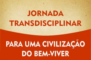 Jornada Transdisciplinar: para uma civilização do bem-viver