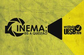"""Vestibular 2020 - """"Cinema: Eis a Questão"""" em Itapetinga"""