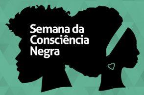 Semana da Consciência Negra - Ancestralidade, cultura e respeito