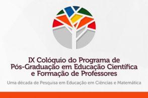 9º Colóquio da Pós-Graduação em Educação Científica e Formação de Professores
