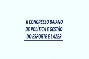 2º Congresso Baiano de Política e Gestão do Esporte e Lazer