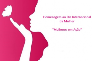 Homenagem ao Dia Internacional da Mulher