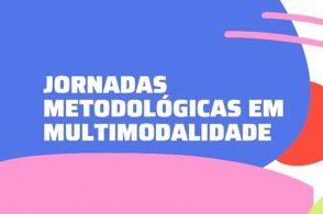 Jornadas Metodológicas em Multimodalidade