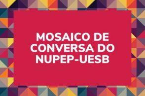 Mosaico de Conversa do Núcleo de Pesquisas e Estudos em Psicologia