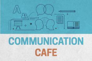 """""""Communication Cafe"""""""