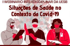 1º Webinário Interdisciplinar da Uesb: situações de saúde no contexto da Covid-19