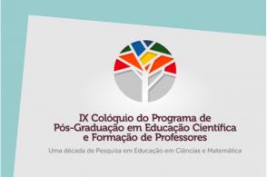 9º Colóquio do Programa de Pós-Graduação em Educação Científica e Formação de Professores