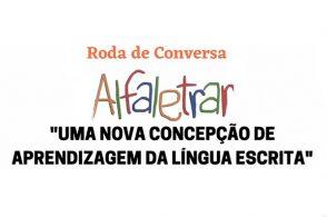 """Roda de Conversa""""Alfaletrar - uma nova concepção de aprendizagem da língua escrita"""""""