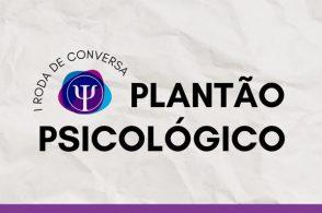 1ª Roda de Conversa sobre o Plantão Psicológico
