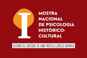 1ª Mostra Nacional de Psicologia Histórico-Cultural