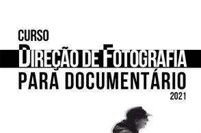 """Curso """"Direção de Fotografia para Documentário"""""""