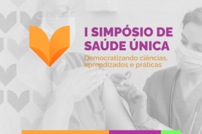 """1º Simpósio de Saúde Única - """"Democratizando ciências, aprendizados e práticas"""""""