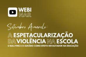 """Seminário """"Setembro Amarelo: a espetacularização da violência na escola"""""""