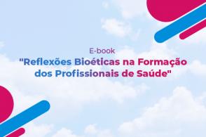 """Lançamento do e-book """"Bioética na formação profissional"""""""