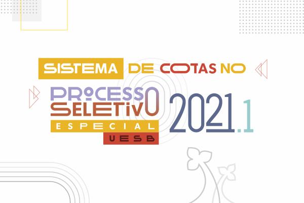 """Imagem colorida com o texto """"Sistema de cotas no Processo Seletivo Especial da Uesb 2021"""""""