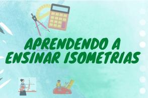 "Minicurso ""Aprendendo a ensinar isometrias"""