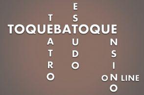 Curso ToqueBatoque: teatro, estudo e ensino on-line