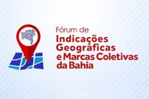Fórum de Indicações Geográficas e Marcas Coletivas da Bahia